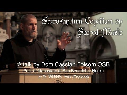 Sacrosanctum Concilium on Sacred Music - a talk by Dom Cassian Folosm