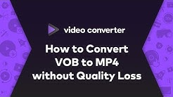 2020 - How to Convert VOB to MP4 without Quality Loss