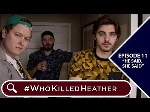 "#WhoKilledHeather   Episode 11 - ""He Said, She Said"""
