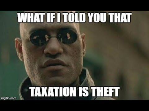 Taxation Isn't Theft, It's Not Your Money! - REBUTTED