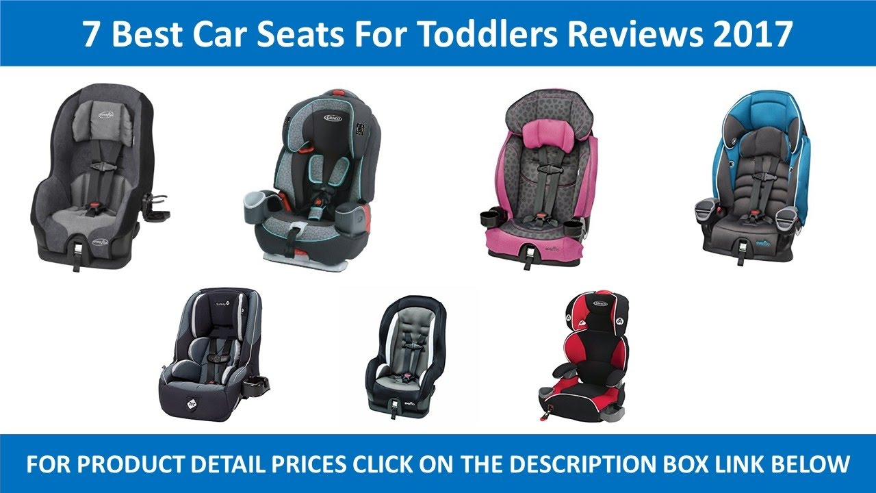 7 Best Car Seats For Toddlers Review 2017 Reviews