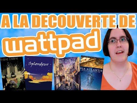 A LA DECOUVERTE DE WATTPAD !