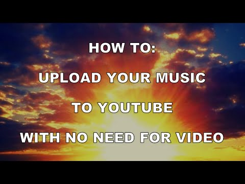 How To Upload Music To YouTube Without Video