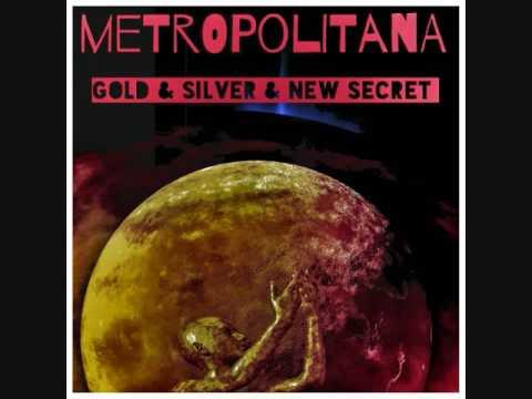 METROPOLITANA -Gold & Silver & New Secret -Full Album 2009