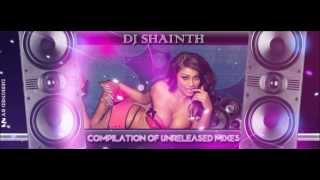 Dj Shainth - Compilation of Unreleased Mixes