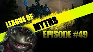 League of Myths - League of Legends - Episode 49