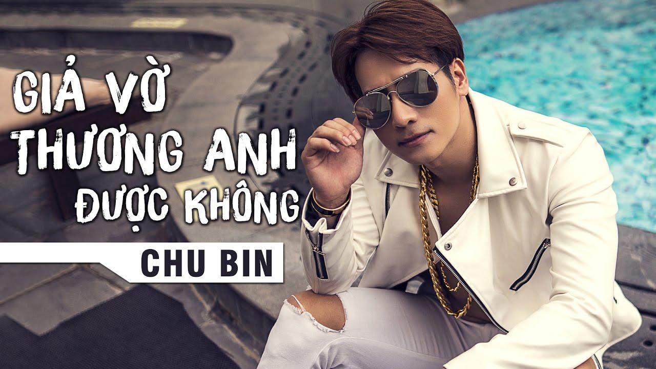 Giả Vờ Thương Anh Được Không – Chu Bin (Audio Official)