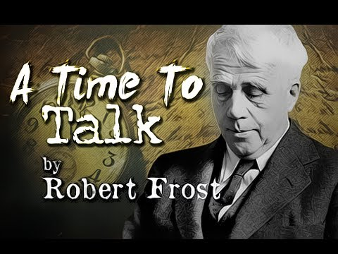 A Time To Talk by Robert Frost - Poetry Reading