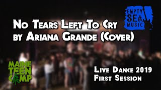 No Tears Left to Cry by Ariana Grande (Cover) - Maine Teen Camp