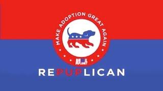 Make Adoption Great Again - Vote RePUPlican