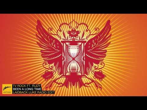 TV Rock ft. Rudy - Been A Long Time (Laidback Luke Radio Edit)