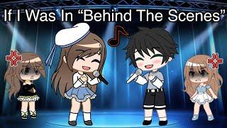 "If I Was In ""Behind The Scenes"" | Gacha Club Skit"