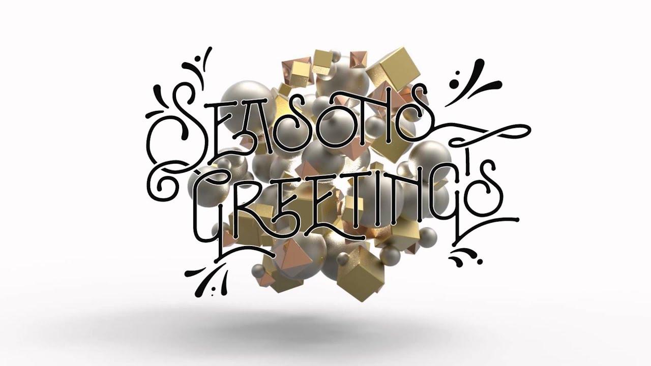 Season's Greetings! Render and Kinetic Typography - YouTube