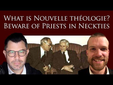 What is Nouvelle théologie? Beware of Priests in Neckties! (Rahner, Küng, De Lubac) w Tim Flanders