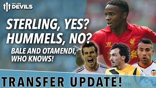 Sterling, Yes? Hummels, No? | Transfer Update | Manchester United