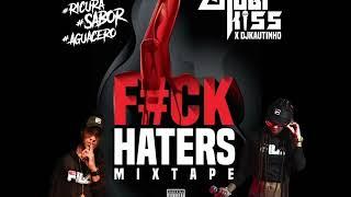 Download Mp3 Fuck Haters Mixtape 2018 By @anubikiss X @kautinho.04 #anubikiss #chichoman507