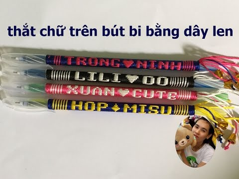 thắt chữ trên bút bi bằng len || ligation with rope ballpoint pen writing on wool