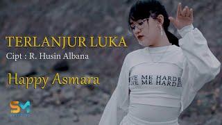 Happy Asmara - Terlanjur Luka