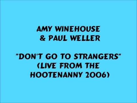 Amy Winehouse & Paul Weller - Don't Go To Strangers - 2006