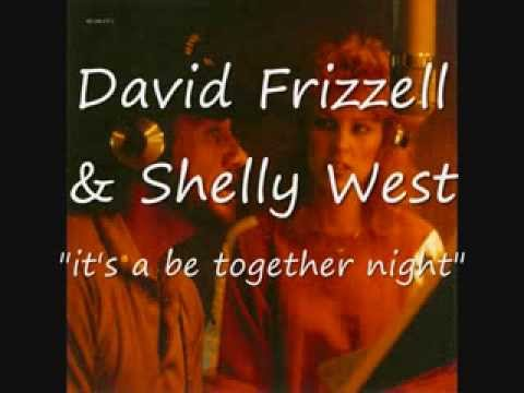 "David Frizzell & Shelly West; ""it's a be together night"""
