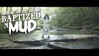 Baptized N Mud (Franklin Embry, Camo Collins & Young Gunner)