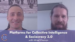 Platforms for Collective Intelligence & Sociocracy 3.0