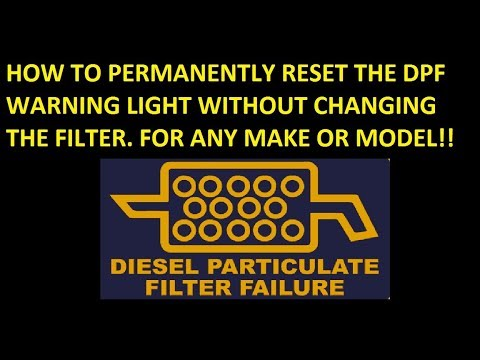 How To Permanently Reset The DPF Warning Light On  Any Make And Model