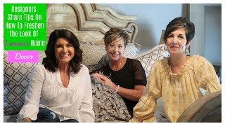 Designers Share Tips On How To Freshen The Look Of Lauren's Home   The2Orchids