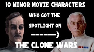 10 minor movie characters who got a spotlight on The Clone Wars