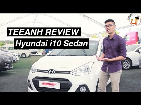 [TEEANH REVIEW #9] HYUNDAI I10 SEDAN