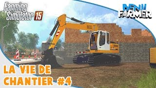 Farming Simulator 15 | La Vie De Chantier | Episode 4