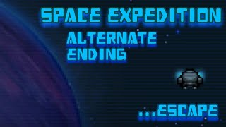 Space Expedition - Alternate Ending... Escape
