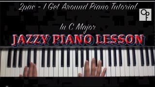 2pac - I Get Around Piano Tutorial (Jazzy)
