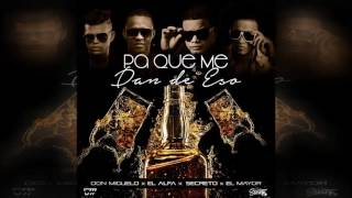 Don Miguelo Feat. Secreto x El Alfa x El Mayor - Pa Que Me Dan De Eso (Official Remix)