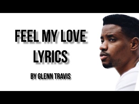 FEEL MY LOVE FULL LYRICS | Glenn Travis | The ACE Family