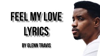 FEEL MY LOVE FULL LYRICS | Glenn Travis | The ACE Family