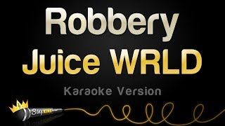 Juice WRLD - Robbery (Karaoke Version)