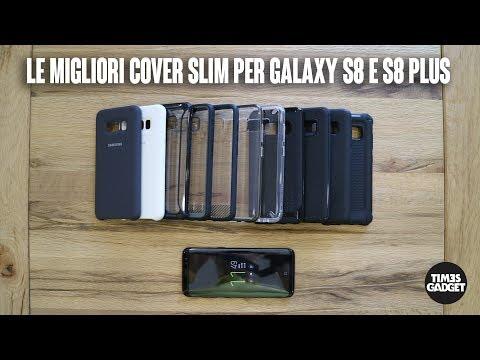 Le migliori cover slim per Samsung Galaxy S8 e S8 Plus
