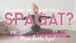 Hur man lär sig går ner i spagat? ♥ bästa stretch tipsen