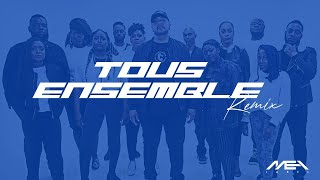 TOUS ENSEMBLE Remix - MEA Label // Vidéoclip Officiel