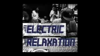 Electric Relaxation - Jazzy Hip Hop Mix Episode 1