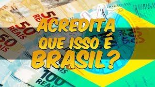 ACREDITA QUE ISSO É BRASIL?