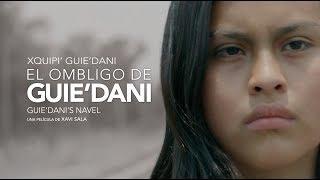 Xquipi' Guie'dani (El ombligo de Guie'dani). Dir. Xavi Sala. Tráiler en español (2019)