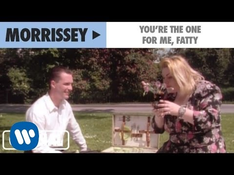 Morrissey - You're The One For Me, Fatty (Official Music Video)