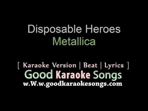 Disposable Heroes -  Metallica (Lyrics Karaoke) [ goodkaraokesongs.com ]