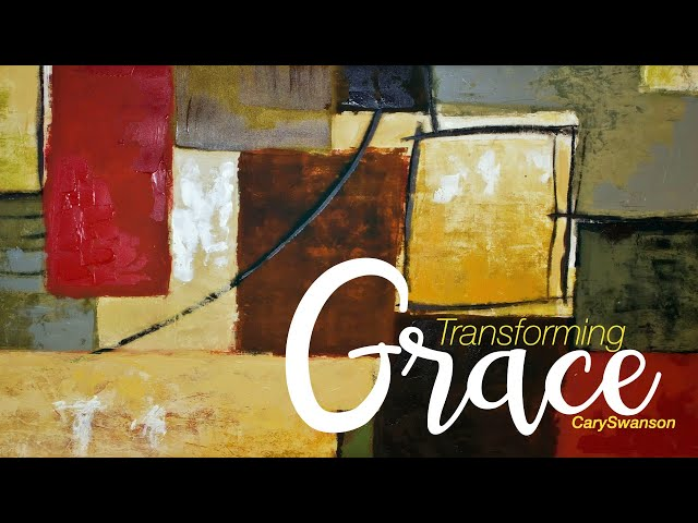 Transforming Grace - Cary Swanson - Sunday Nov 29, 2020 (1st Service)