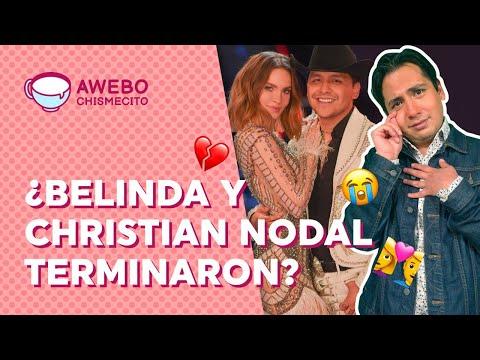 ¿Belinda y Christian Nodal TERMINARON? Todo sobre el fin de su relación | Awebo Chismecito