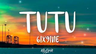 6ix9ine - TUTU (Lyrics)