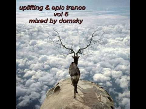 UPLIFTING & EPIC TRANCE   VOL 6   MIXED BY DOMSKY