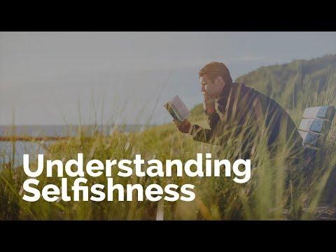 Understanding Selfishness